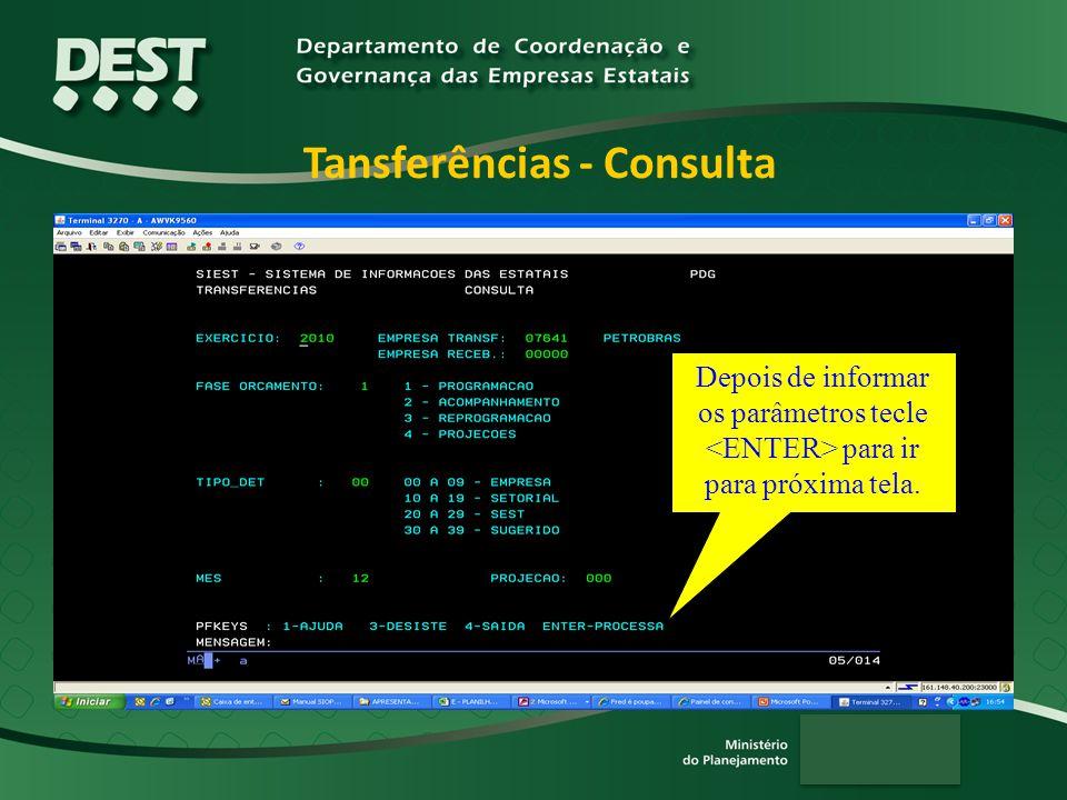 Tansferências - Consulta Depois de informar os parâmetros tecle para ir para próxima tela.
