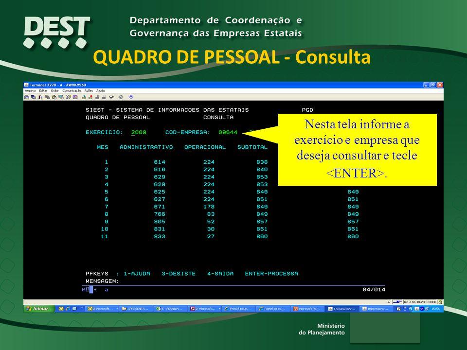 QUADRO DE PESSOAL - Consulta Nesta tela informe a exercício e empresa que deseja consultar e tecle.