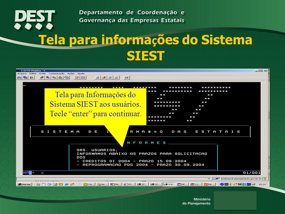 Tela para informa ç ões do Sistema SIEST Tela para Informações do Sistema SIEST aos usuários.