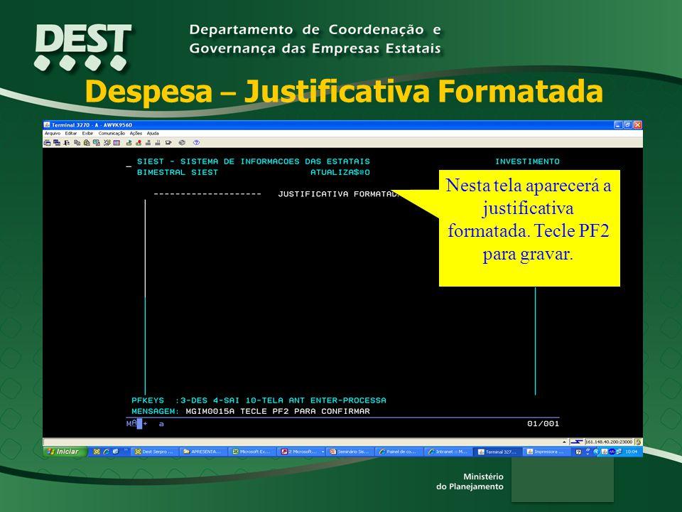 Despesa – Justificativa Formatada Nesta tela aparecerá a justificativa formatada.