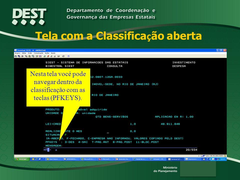 Tela com a Classifica ç ão aberta Nesta tela você pode navegar dentro da classificação com as teclas (PFKEYS).