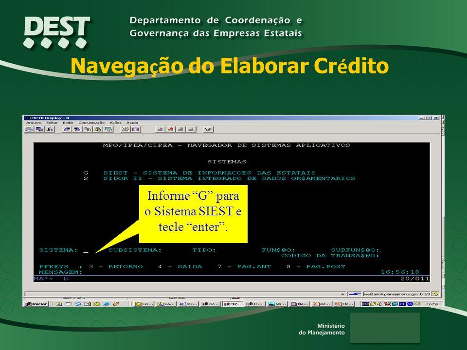 Navega ç ão do Elaborar Cr é dito Informe G para o Sistema SIEST e tecle enter.