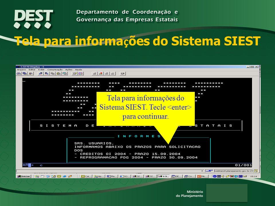 Tela para informa ç ões do Sistema SIEST Tela para informações do Sistema SIEST.