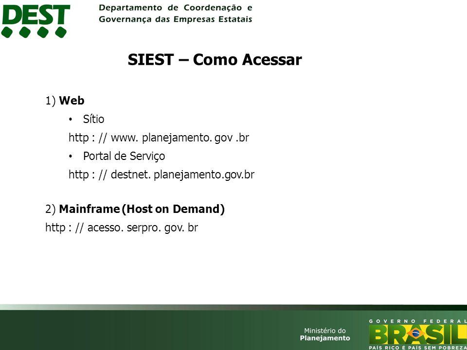 1) Web Sítio http : // www.planejamento. gov.br Portal de Serviço http : // destnet.