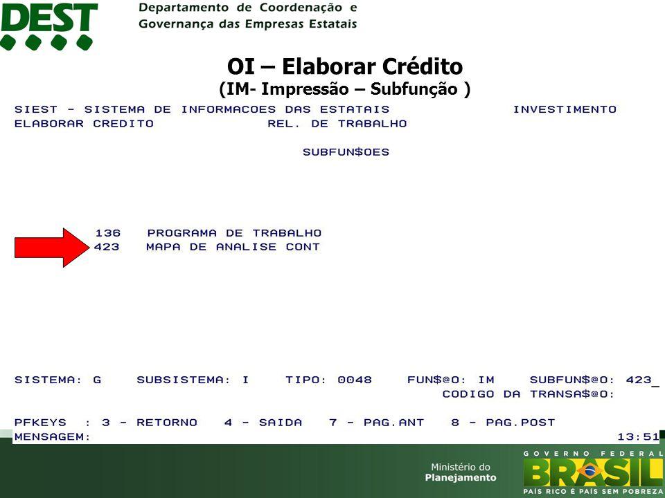 OI – Elaborar Crédito (IM- Impressão – Subfunção )
