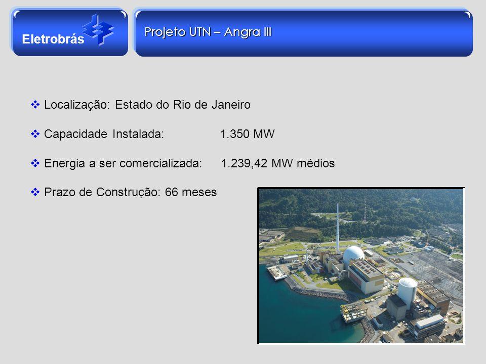Eletrobrás Localização: Estado do Rio de Janeiro Capacidade Instalada: 1.350 MW Energia a ser comercializada: 1.239,42 MW médios Prazo de Construção: