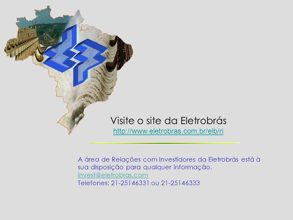 Visite o site da Eletrobrás http://www.eletrobras.com.br/elb/ri A área de Relações com Investidores da Eletrobrás está à sua disposição para qualquer