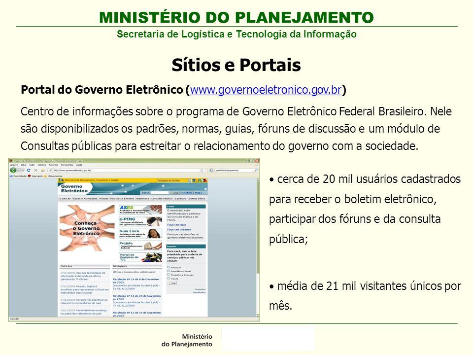 MINISTÉRIO DO PLANEJAMENTO Secretaria de Logística e Tecnologia da Informação Sítios e Portais Portal do Governo Eletrônico (www.governoeletronico.gov