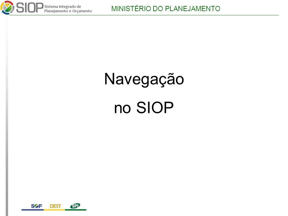 MINISTÉRIO DO PLANEJAMENTO Navegação no SIOP