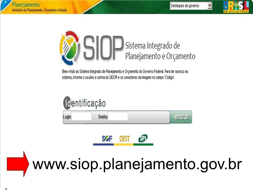 MINISTÉRIO DO PLANEJAMENTO www.siop.planejamento.gov.br