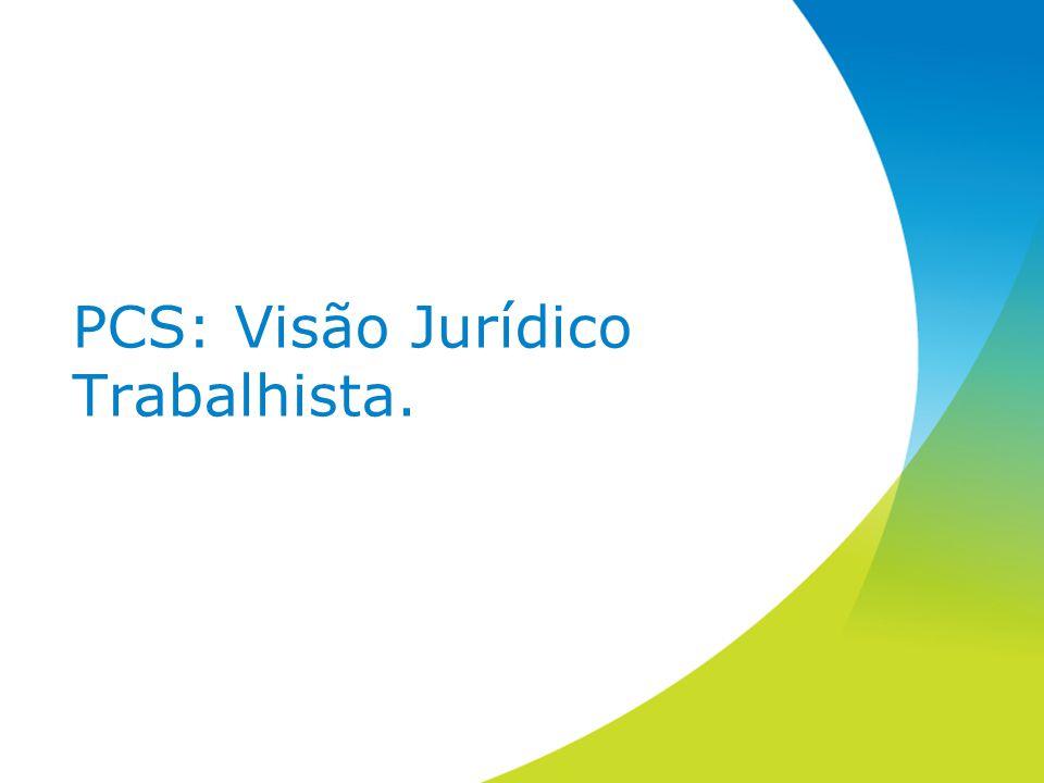 PCS: Visão Jurídico Trabalhista.