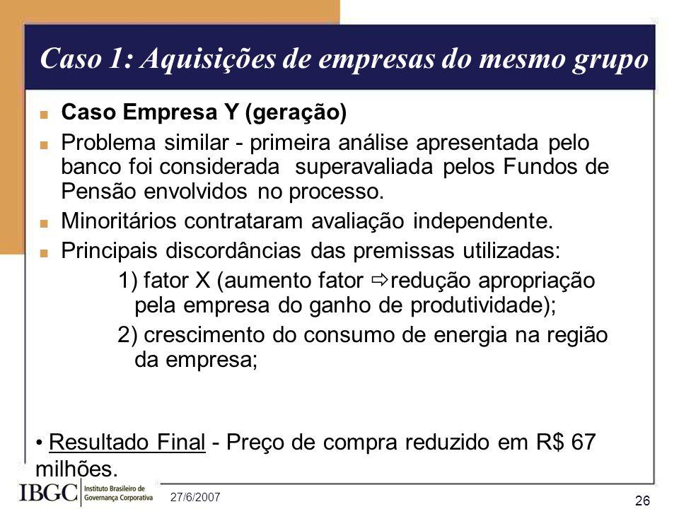 27/6/2007 26 Caso Empresa Y (geração) Problema similar - primeira análise apresentada pelo banco foi considerada superavaliada pelos Fundos de Pensão