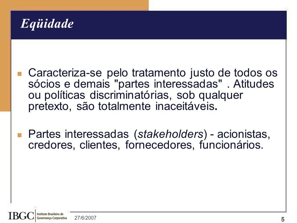 27/6/2007 66 Os agentes da Governança (ai incluídos os Conselhos Fiscal e de Administração) devem dar conhecimento e assumir integralmente as conseqüências dos atos e omissões praticados no exercício dos mandatos Prestação de Contas (accountability)