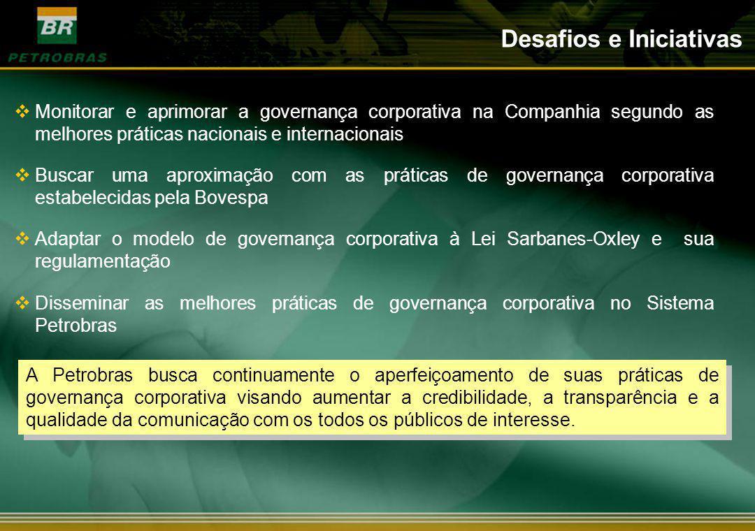 A Petrobras busca continuamente o aperfeiçoamento de suas práticas de governança corporativa visando aumentar a credibilidade, a transparência e a qua