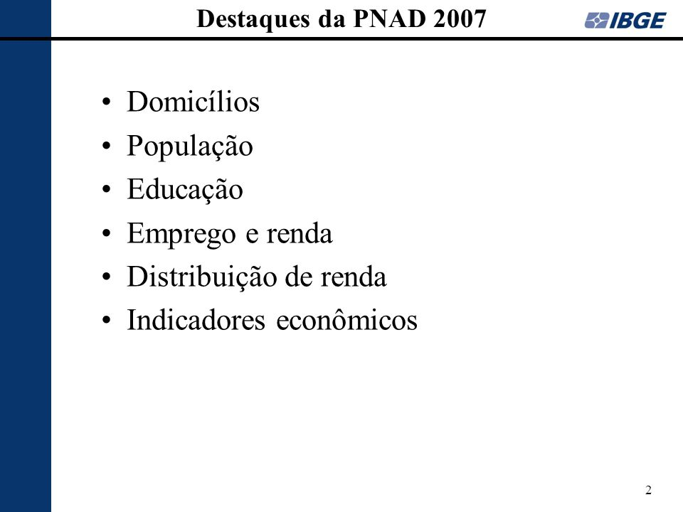 33 DOMICÍLIOS PNAD 2007