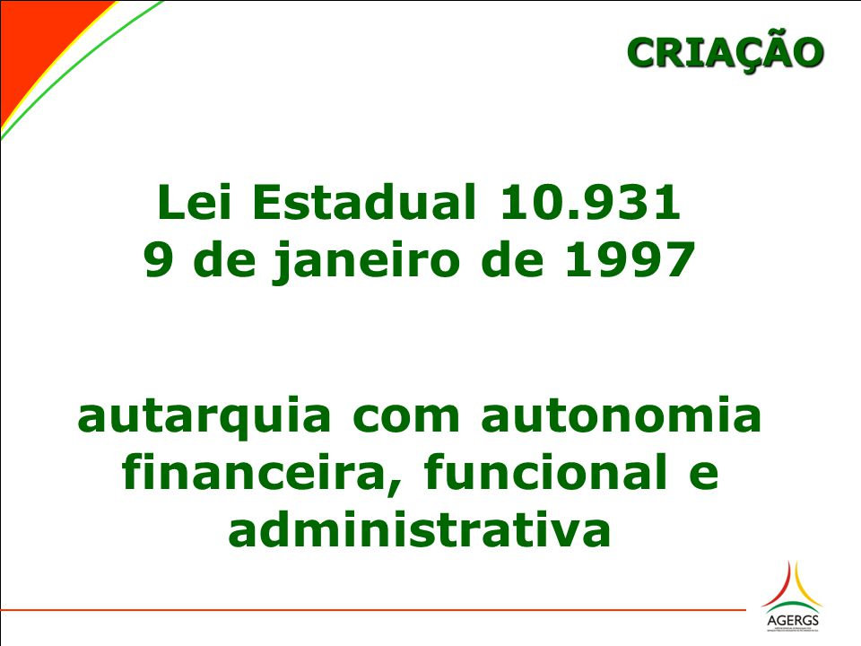 CRIAÇÃO Lei Estadual 10.931 9 de janeiro de 1997 autarquia com autonomia financeira, funcional e administrativa