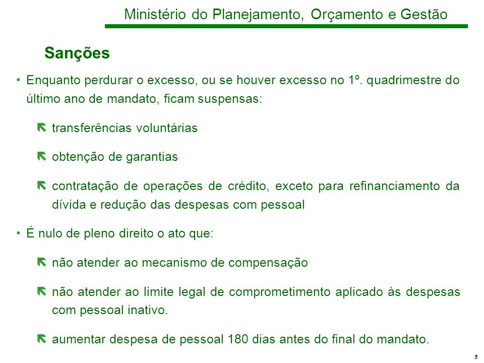 5 Ministério do Planejamento, Orçamento e Gestão Sanções Enquanto perdurar o excesso, ou se houver excesso no 1º.