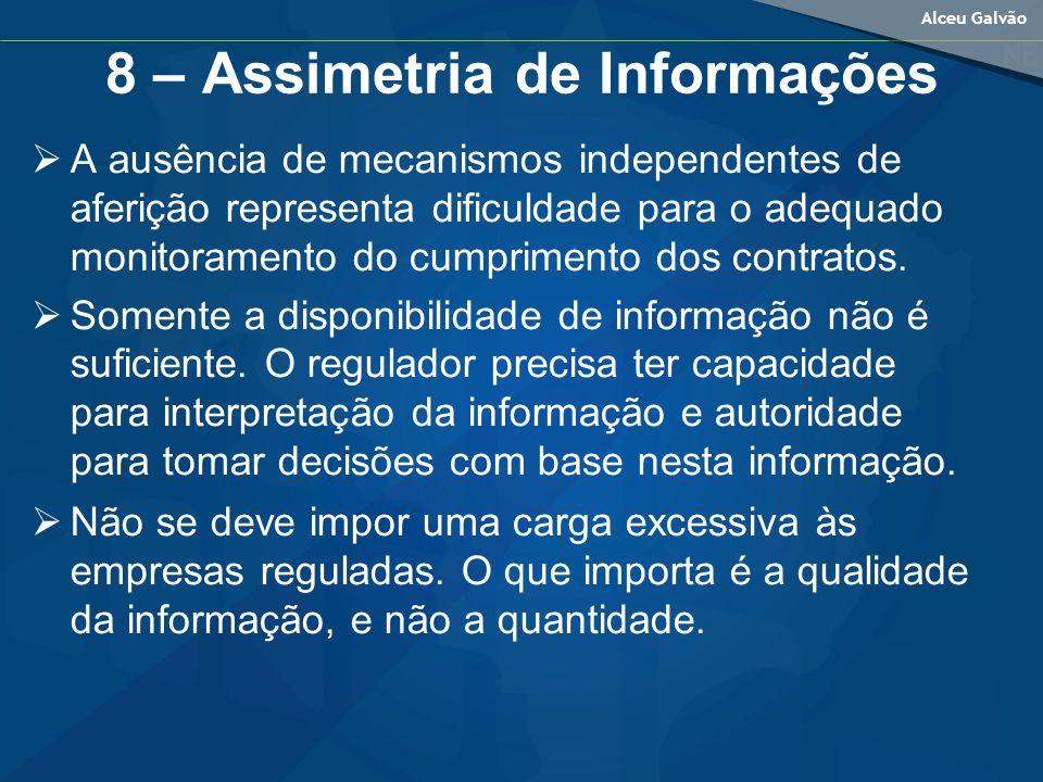 Alceu Galvão 8 – Assimetria de Informações A ausência de mecanismos independentes de aferição representa dificuldade para o adequado monitoramento do cumprimento dos contratos.