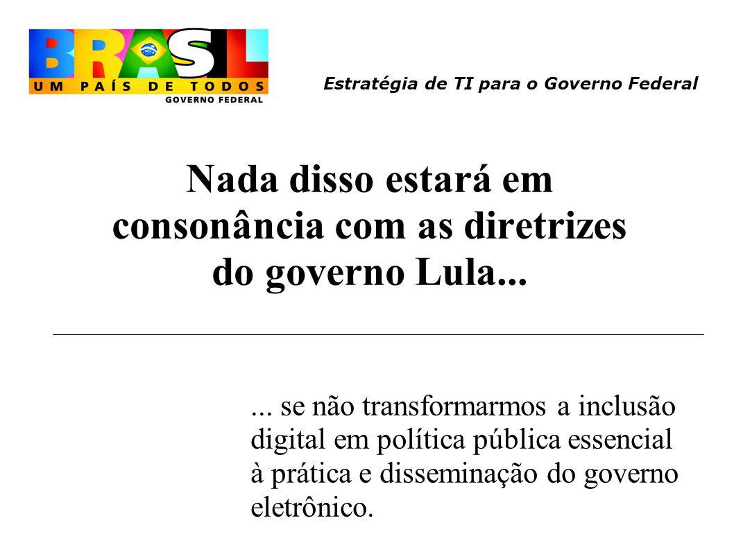 Buscar uma política de governo eletrônico voltada ao cidadão e não aos interesses das burocracias estatais.