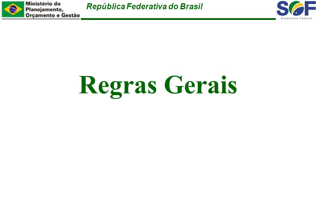 República Federativa do Brasil Regras Gerais