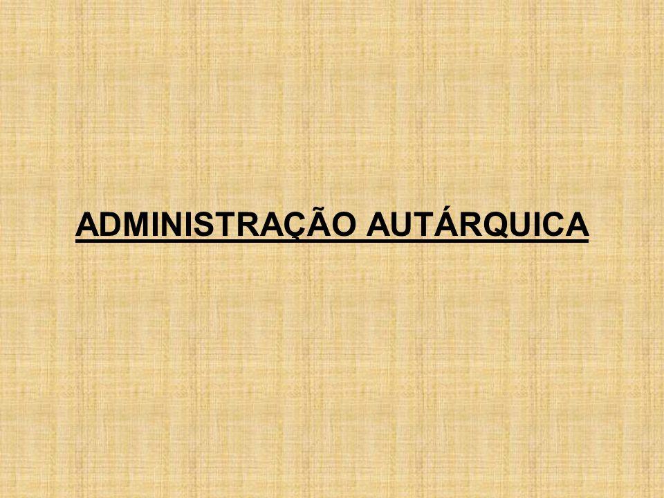 ADMINISTRAÇÃO AUTÁRQUICA