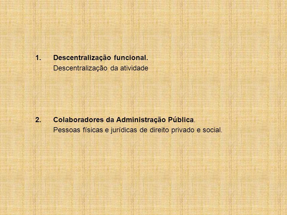 1.Descentralização funcional.
