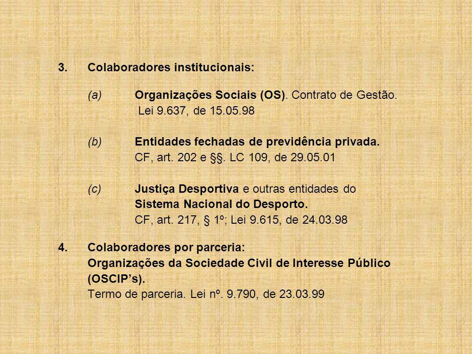 3.Colaboradores institucionais: (a)Organizações Sociais (OS).