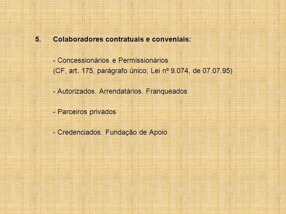 5.Colaboradores contratuais e conveniais: - Concessionários e Permissionários (CF, art.