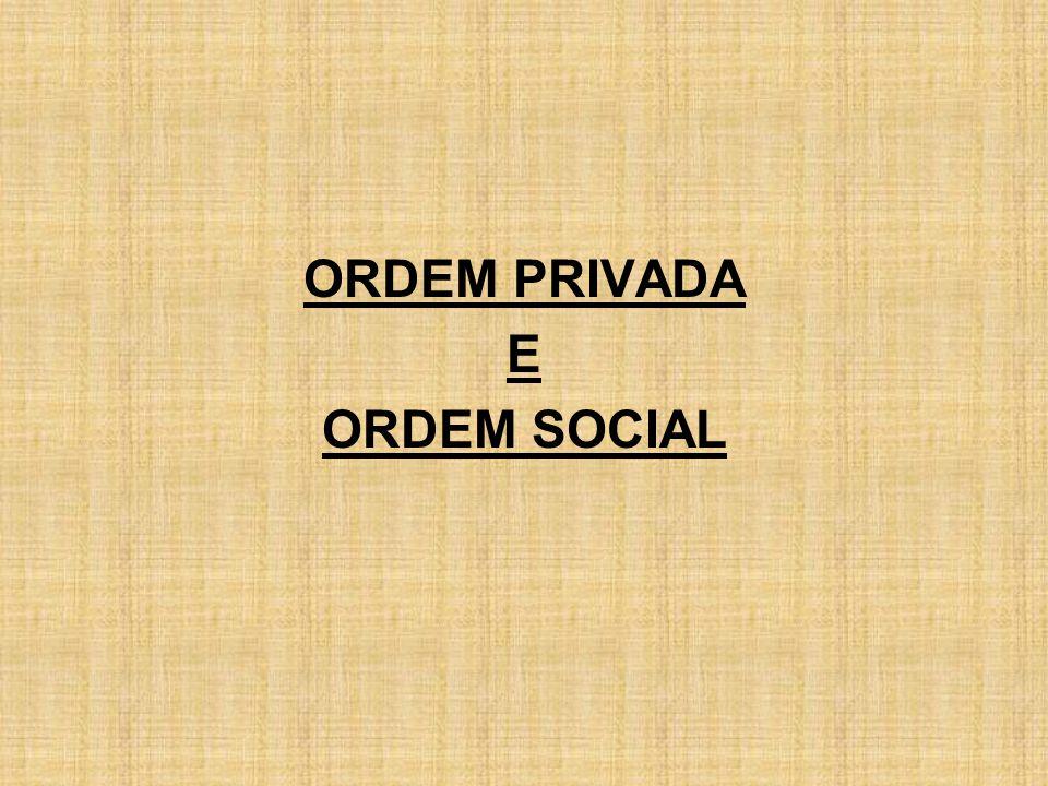 ORDEM PRIVADA E ORDEM SOCIAL