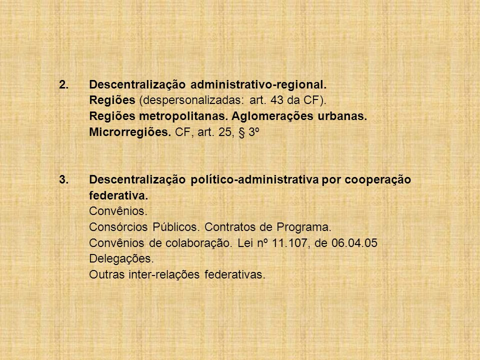 ORGANIZAÇÃO INTERNA DOS ENTES FEDERATIVOS