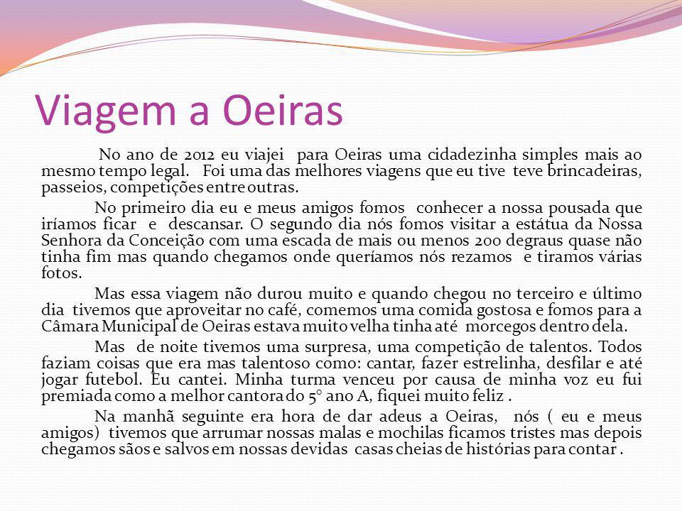 Viagem a Oeiras No ano de 2012 eu viajei para Oeiras uma cidadezinha simples mais ao mesmo tempo legal.