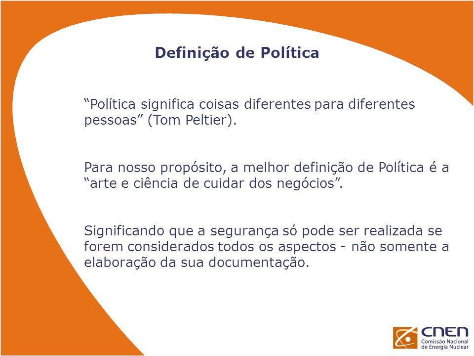 Definição de Política Política significa coisas diferentes para diferentes pessoas (Tom Peltier).