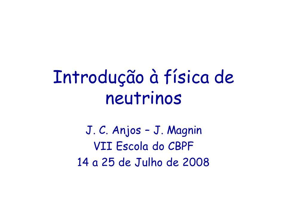 Introdução à física de neutrinos J.C. Anjos – J.