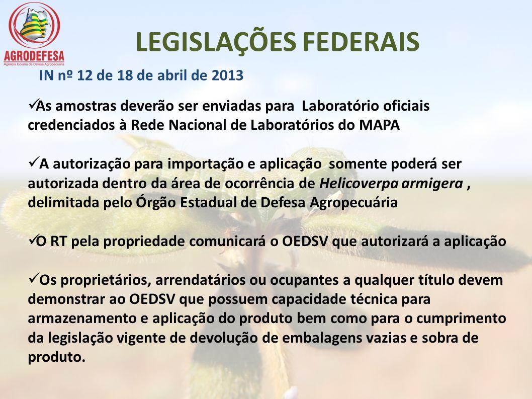 LEGISLAÇÕES FEDERAIS As amostras deverão ser enviadas para Laboratório oficiais credenciados à Rede Nacional de Laboratórios do MAPA A autorização par