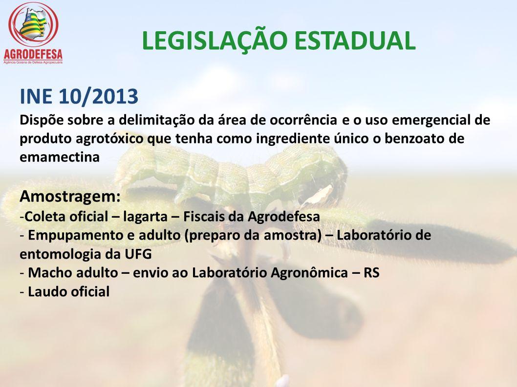 LEGISLAÇÃO ESTADUAL INE 10/2013 Dispõe sobre a delimitação da área de ocorrência e o uso emergencial de produto agrotóxico que tenha como ingrediente