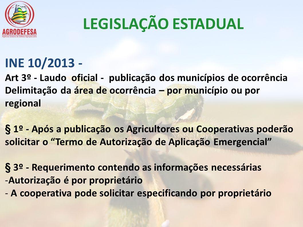 LEGISLAÇÃO ESTADUAL INE 10/2013 - Art 3º - Laudo oficial - publicação dos municípios de ocorrência Delimitação da área de ocorrência – por município o