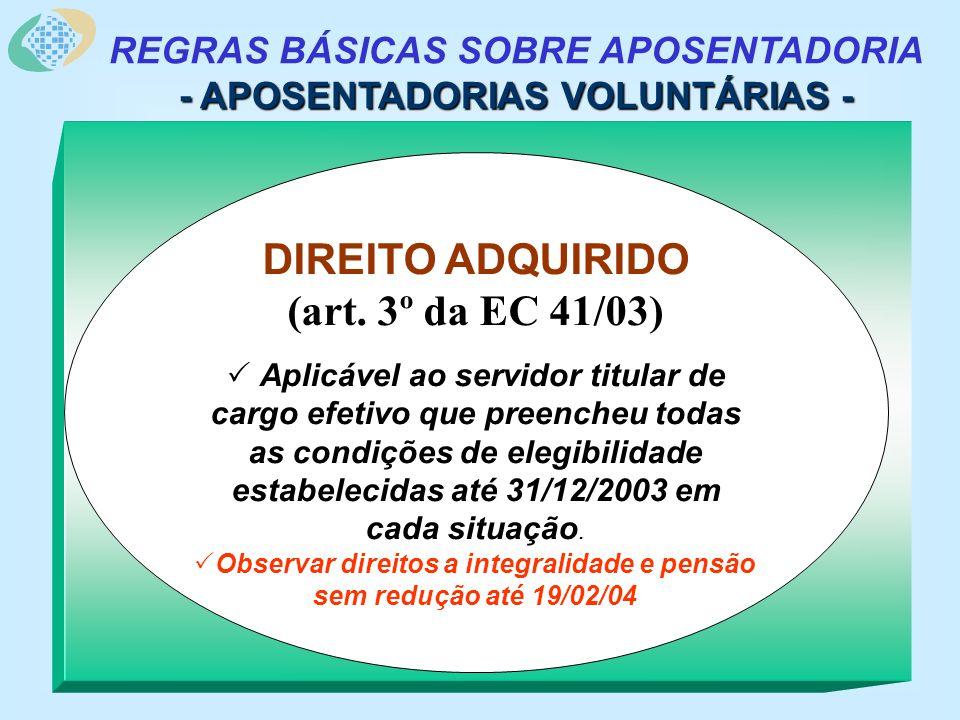 REGRAS BÁSICAS SOBRE APOSENTADORIA - APOSENTADORIAS VOLUNTÁRIAS - DIREITO ADQUIRIDO (art.