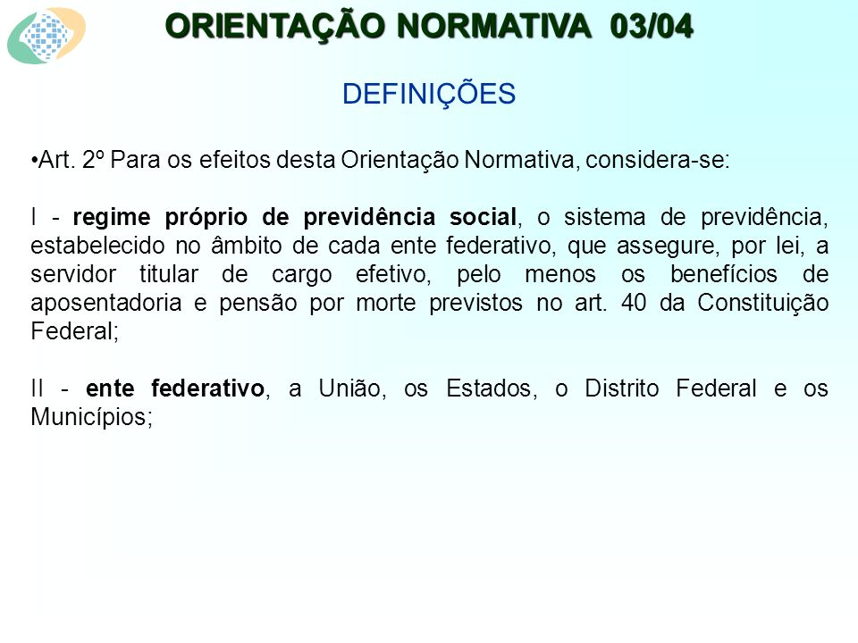 ORIENTAÇÃO NORMATIVA 03/04 DEFINIÇÕES Art.