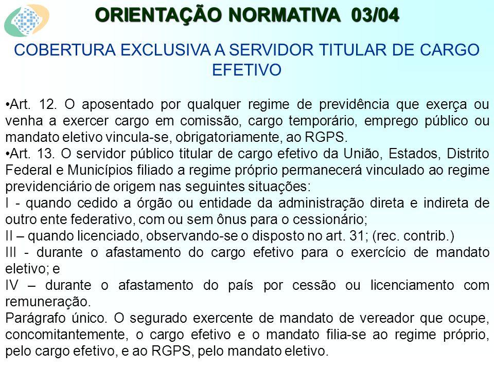 ORIENTAÇÃO NORMATIVA 03/04 COBERTURA EXCLUSIVA A SERVIDOR TITULAR DE CARGO EFETIVO Art.