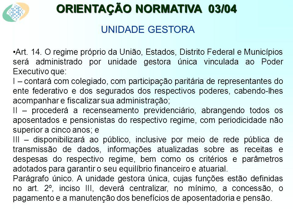 ORIENTAÇÃO NORMATIVA 03/04 UNIDADE GESTORA Art. 14.