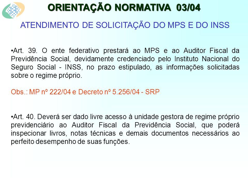 ORIENTAÇÃO NORMATIVA 03/04 ATENDIMENTO DE SOLICITAÇÃO DO MPS E DO INSS Art.