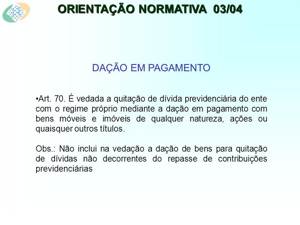 ORIENTAÇÃO NORMATIVA 03/04 DAÇÃO EM PAGAMENTO Art.