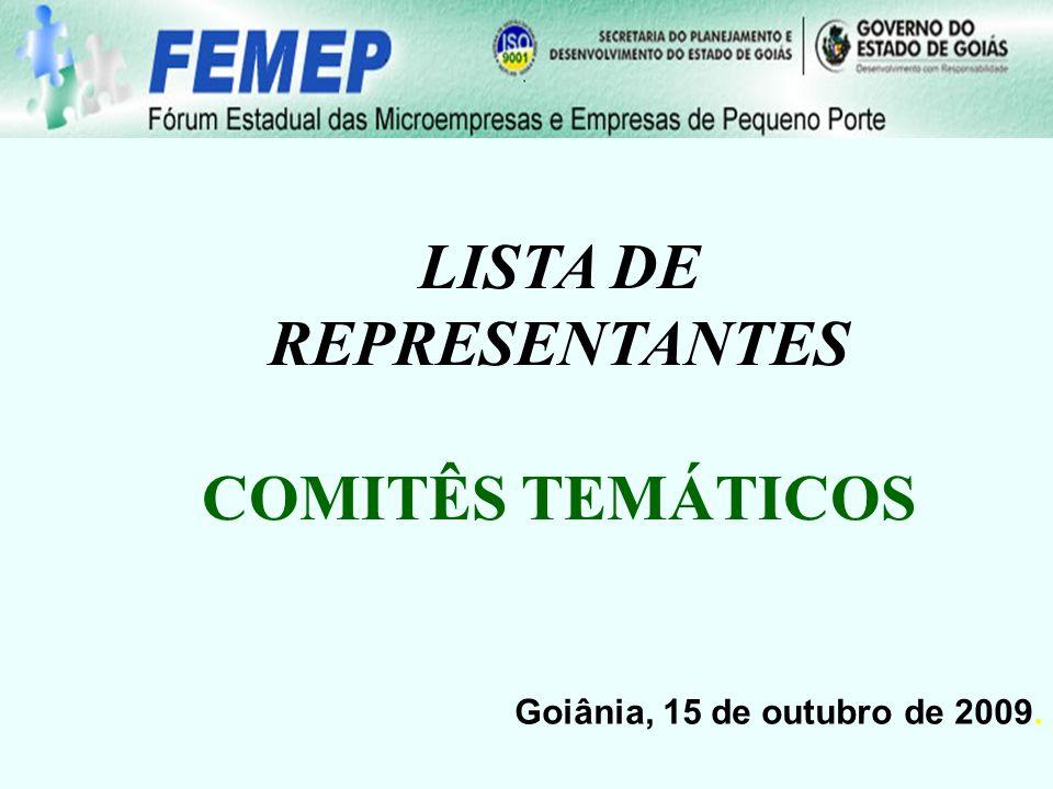 Goiânia, 15 de outubro de 2009. LISTA DE REPRESENTANTES COMITÊS TEMÁTICOS