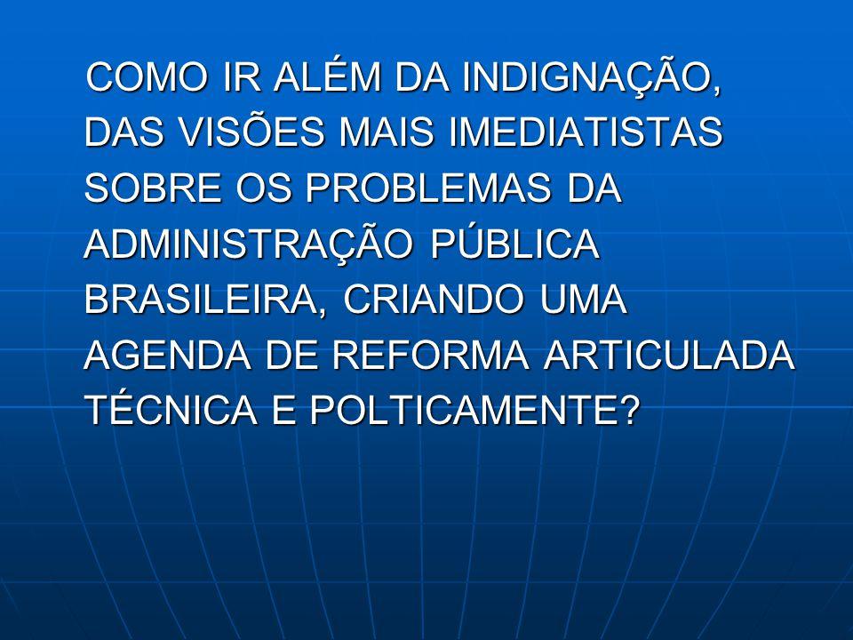 EFICIÊNCIA A) REDUÇÃO DE MINISTÉRIOS B) DESBUROCRATIZAÇÃO C) GOVERNO ELETRÔNICO D) PARCERIAS PÚBLICO-PRIVADO E) ORÇAMENTO