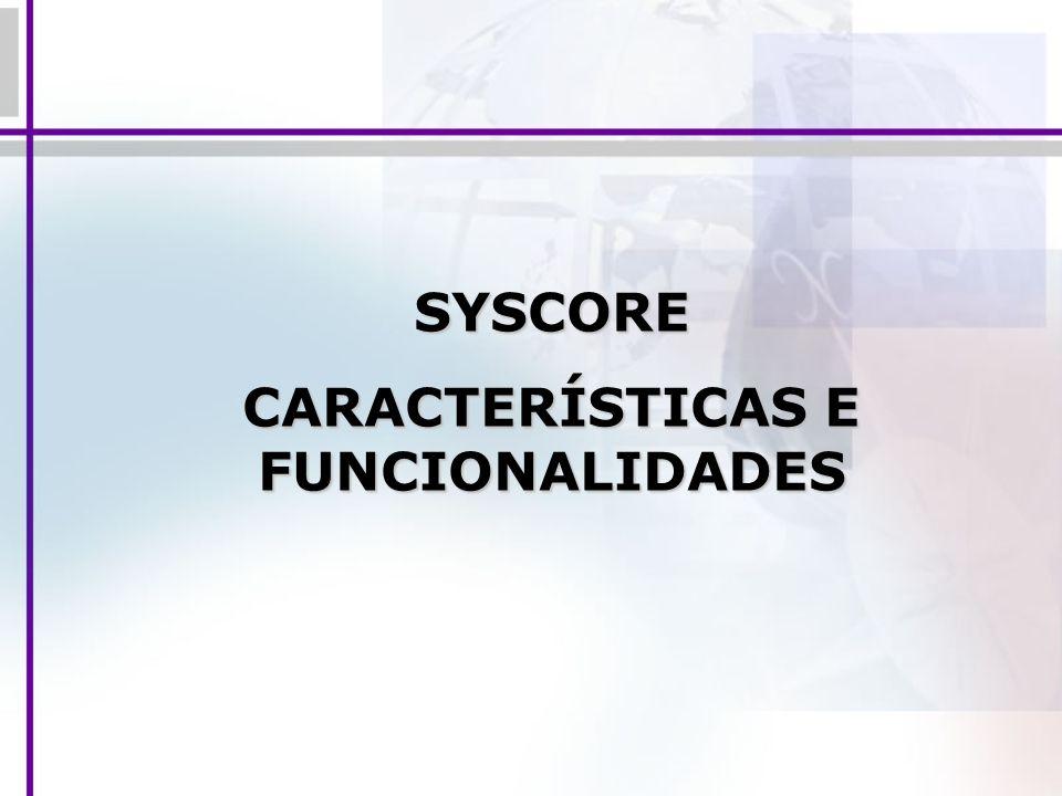 SYSCORE CARACTERÍSTICAS E FUNCIONALIDADES