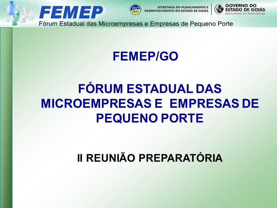 II REUNIÃO PREPARATÓRIA FÓRUM ESTADUAL DAS MICROEMPRESAS E EMPRESAS DE PEQUENO PORTE FEMEP/GO