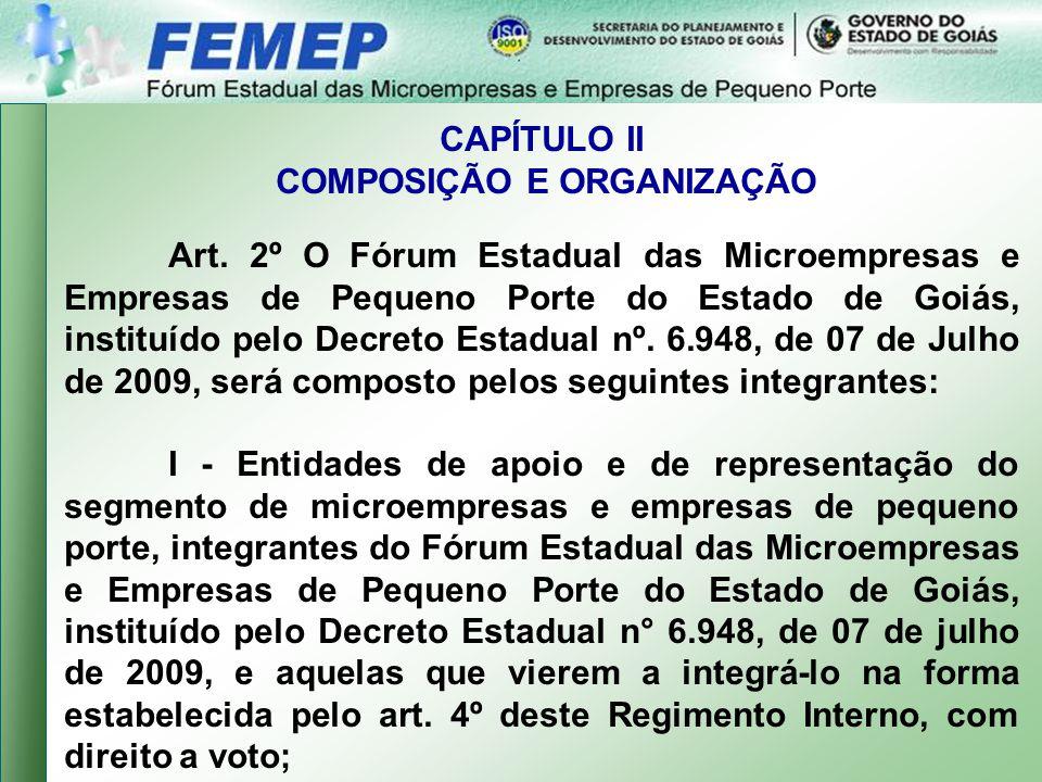 CAPÍTULO II COMPOSIÇÃO E ORGANIZAÇÃO Art.