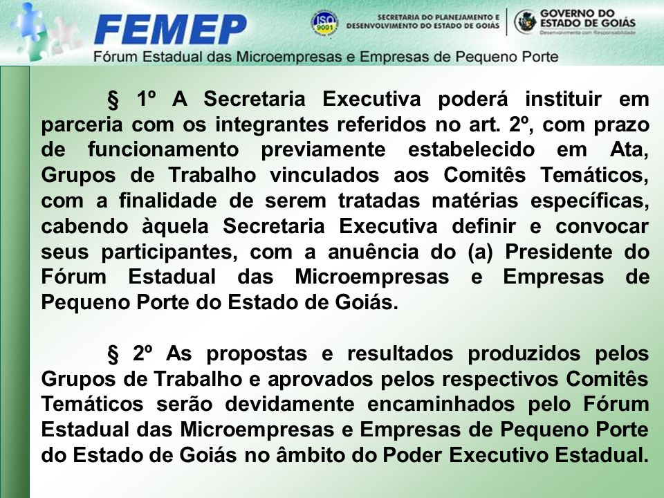 § 1º A Secretaria Executiva poderá instituir em parceria com os integrantes referidos no art.