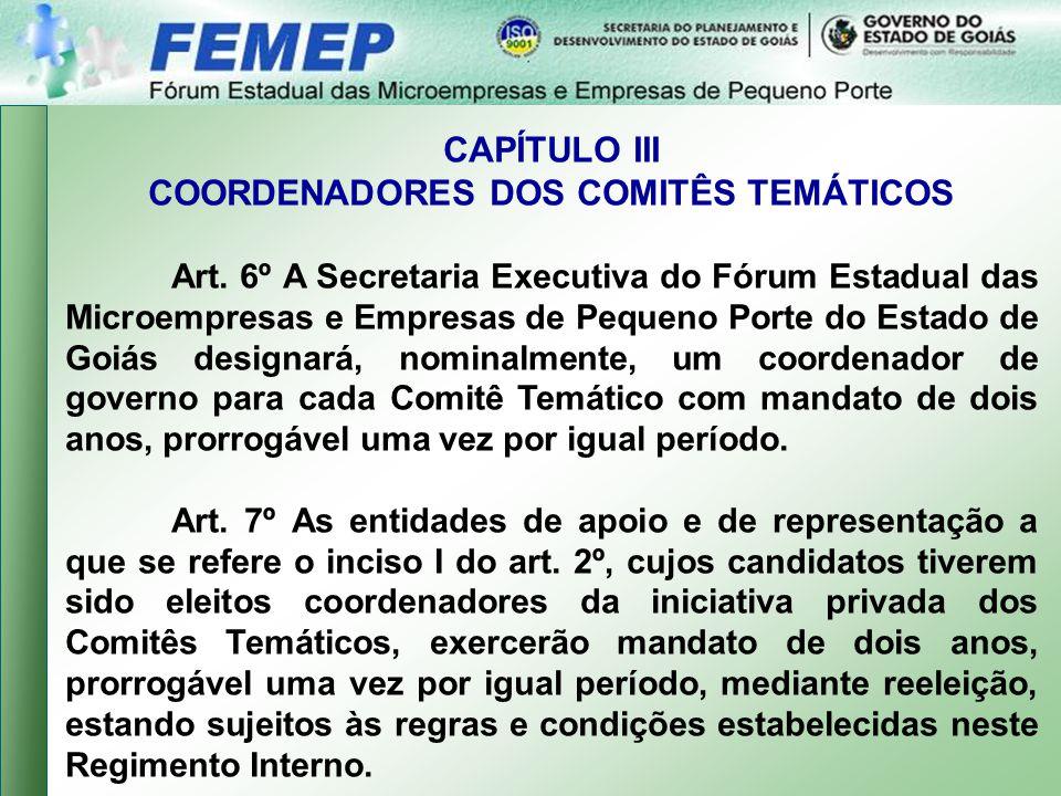 CAPÍTULO III COORDENADORES DOS COMITÊS TEMÁTICOS Art.