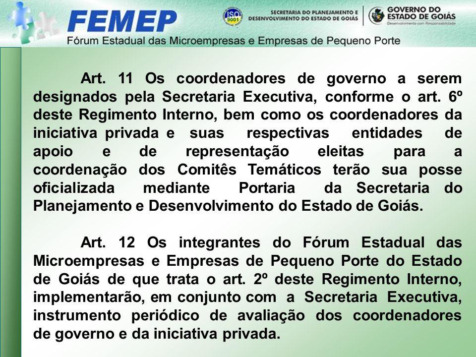 Art.11 Os coordenadores de governo a serem designados pela Secretaria Executiva, conforme o art.